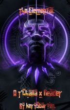 The Elemental || A T'Challa x Reader [COMPLETE] by Mxllas_Hxrdy