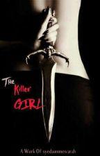 The Killer Girl by syedaummewarah