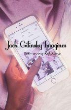 °Jack Gilinsky Imagines° by -simplykiara