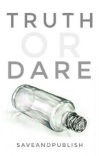 Truth or Dare [One Shot] by SaveAndPublish