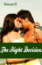 The Right Decision. by XimaneX