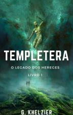 Templetera - O Legado dos Hereges - Livro 1 by GPOliver