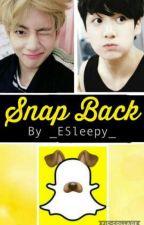 Snap Back | Taekook/Vkook FF by _ESleepy_