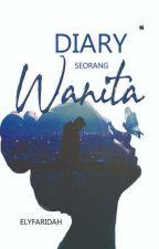 """""""DIARY SEORANG WANITA"""" (#3) by elyfaridah"""