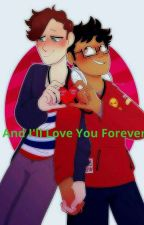 And I'll Love You Forever {Boyf riends Soulmate au} •{DISCONTINUED}• by MichaelMellisMyChild