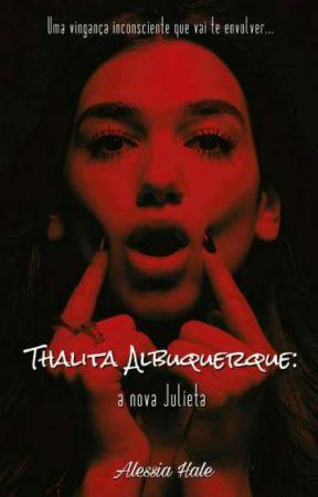 Thalita Albuquerque: a nova Julieta by Alessia_Hale