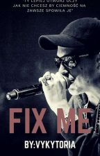 Fix Me | ReTo  by vykytoria