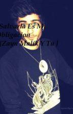 Salvarla Es Mi Obligacion{Zayn Malik Y Tu} by LucianaHoranStyles