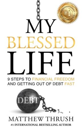 My Blessed Life - 9 Steps to Financial Freedom and Abundance by genk01