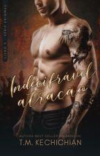 Indecifrável Atração | Livro II by TMKechichian