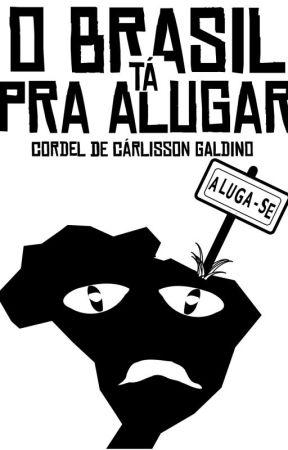 O Brasil tá pra Alugar by cordeis