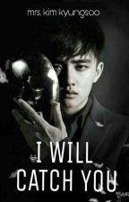 I Will Catch You (KAISOO) by mrskimkyungsoo