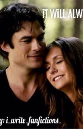It will always be you (Delena fanfiction) by i_write_fanfictions_
