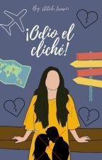 ¡ODIO EL CLICHÉ! (MNV#3) by darladarquea15