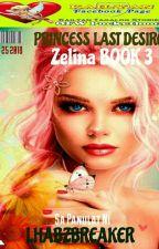 """Zelina """"Princess Last Desire"""" by lhabzbreaker"""
