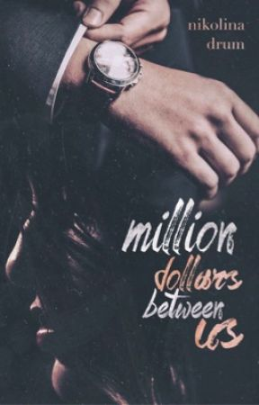 Million Dollars Between Us  (The Us Trilogy #1) by NikolinaDrum