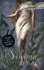La sombra de la rosa by ValeriaDuval