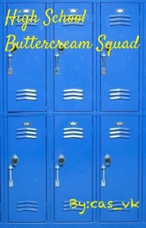 High School Buttercream Squad by cas_vk