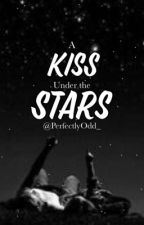 A Kiss Under The Stars                    [BxB] COMPLETED by PerfectlyOdd_