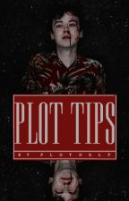 PLOT TIPS by plothelp