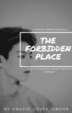 The Forbidden Place -jikook- (on temporary hold) by jikookie_gracie