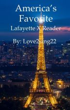 America's favorite: A Lafayette X Reader by love2sing22