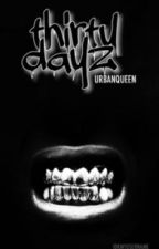 Thirty Dayz by UrbanQueen