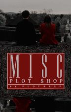 MISC ( PLOT SHOP. ) by plothelp