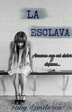 LA ESCLAVA. by Fabii1904