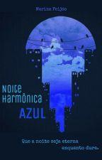 Noite Harmônica Azul by MarinadeF