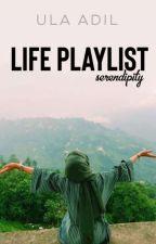 Life Playlist- Serendipity by Ula_Adil