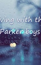 Living with the Parker boys by jadeypaige