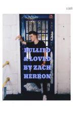 Bullied & loved by Zach Herron by zacharydaddyjonah