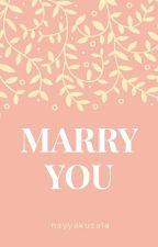 Marry You  by nayyakusala