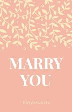Marry You (Chanji Fanfiction)  by Chanji_sweet