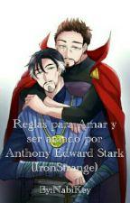 Reglas para Amar y ser amado por Anthony Edward Stark (IronStrange) by NabiKey