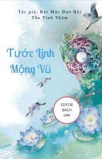 [BHTT - Edit] Tước Linh Mộng Vũ [Khúc 1 - Hồng Nhan Thiên] by BachLinh113