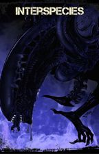 Interspecies. (Alien Fanfic) by -Allo-