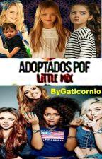 Adoptada por little mix  by gaticornio1998