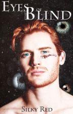 Eyes of the Blind by CrimsonFingertips