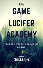 THE GAME OF LUCIFER ACADEMY by BabyInTheDarkRope