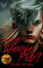 ¿WANNA PLAY? (TA#1) [Laughing Jack] (+18)  by SombradeLuna28