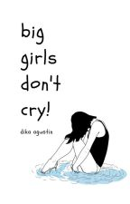 big girls don't cry! by dikagustin