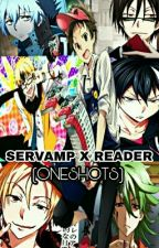SERVAMP X READER (ONESHOTS) by pyo-chan71