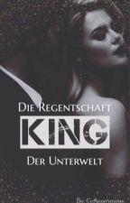 King: Die Regentschaft der Unterwelt by CoAnonymous
