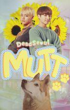 MUTT by DeadSeoul