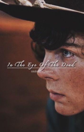 In the eye of the dead{C.G/TWD Fan-Fiction}