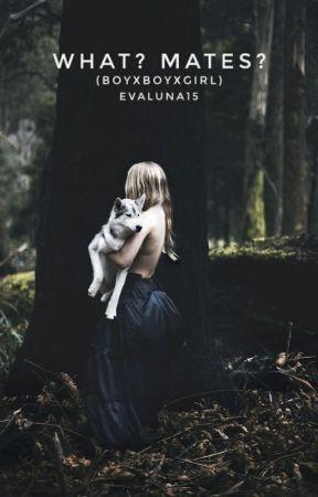 what mateS?? (boyxboyxgirl) by evaluna15