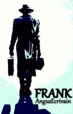 Frank by AngusEcrivain