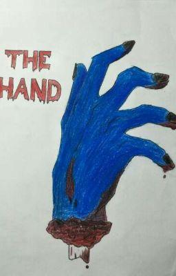 Đọc truyện [Creepypasta OC] The Hand